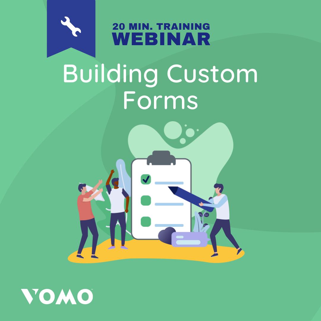 Webinar - Building Custom Forms